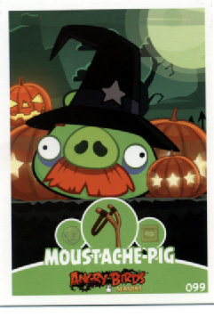 ANGRY BIRDS TRADING CARD E-MAX - MOUSTACHE PIG #099
