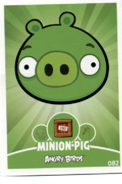 ANGRY BIRDS TRADING CARD E-MAX - MINION PIG #082